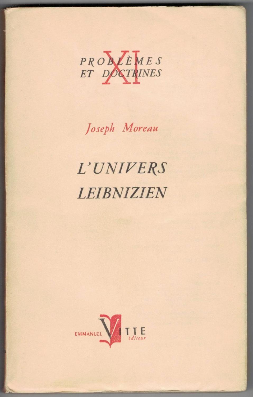 Joseph Moreau,... L'Univers Leibnizien