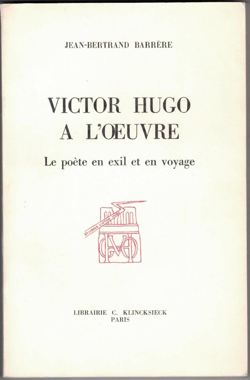 Victor Hugo à Loeuvre Le Poète En Exil Et