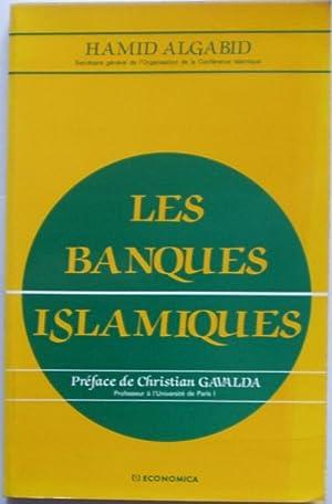 Les banques islamiques. Préface de Christian Gavalda.: Hamid Algabid