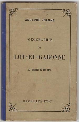 Géographie du département de Lot-et-Garonne. Avec une: Joanne Adolphe