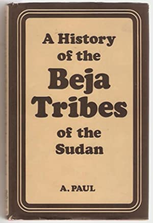 A history of the Beja tribes of the Sudan.