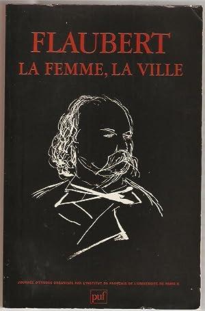 Flaubert, la femme, la ville. Journée d'études
