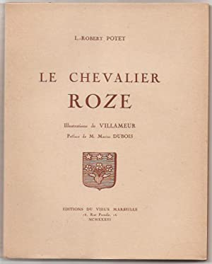 Le chevalier Roze. Illustrations de Villameur.
