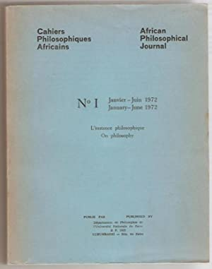 Cahiers philosophiques africains - African philosophical journal. N° 1 Janvier-juin 1972. L'insta...