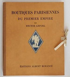 Boutiques parisiennes du Premier Empire.: Lefuel (Hector)