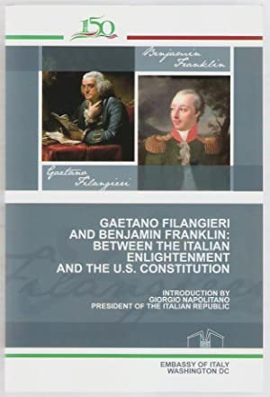 Gaetano Filangieri and Benjamin Franklin : between the italian enlightenment and the U.S. constit...