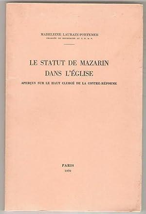 Le Statut de Mazarin dans l'Église. Aperçus: Laurain-Portemer (Madeleine)