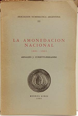 La Amonedacion nacional 1881-1964.: Cunietti-Ferrando (Arnaldo J.)