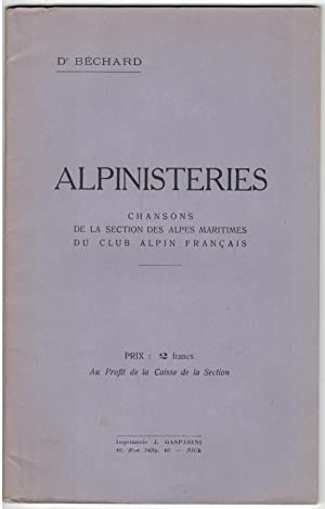 Alpinisteries. Chansons de la section des Alpes-Maritimes du Club alpin français.