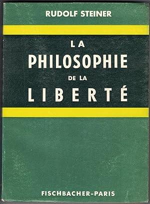 La Philosophie de la liberté. Observations de: Steiner (Rudolf)