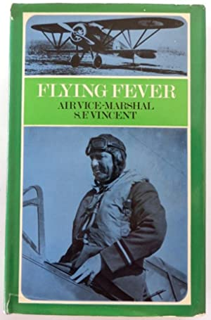 Flying Fever. Foreword by Admiral of the Fleet The Eart Monbatten of Burma.