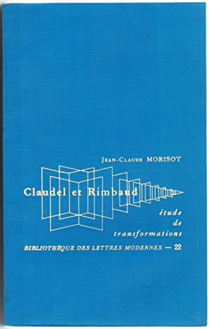 Claudel et Rimbaud. Étude de transformation.