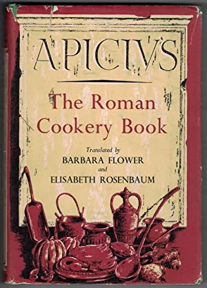 Apicii artis magiricae libri X. The Roman cookery book. A critical translation of The art of cook...