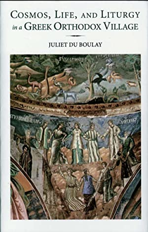 Cosmos, Life, and Liturgy in a Greek: Juliet du Boulay