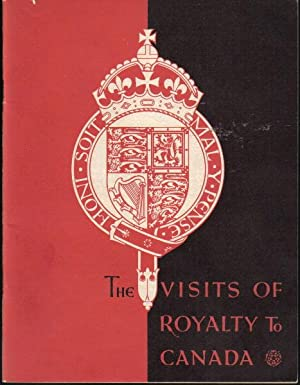 The Visits of Royalty to Canada