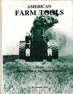 American Farm Tools from Hand-Power to Steam-Power