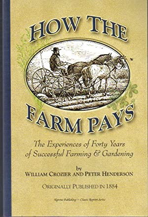 How the Farm Pays, The Experiences of Forty Years of Successful Farming and Gardening