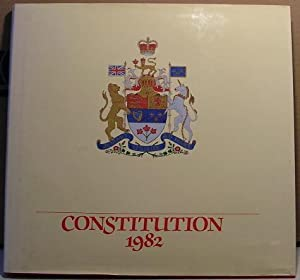 Patriation of the Constitution of Canada 1982 A Pictorial Record