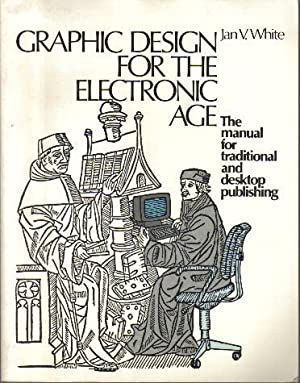 Graphic Design for the Electronic Age, The Manual for Traditional and Desktop Publishing
