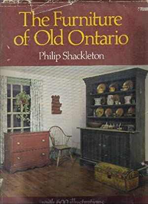 The Furniture of Old Ontario, with Over 600 Illustrations