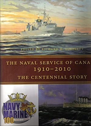 Naval Service of Canada, 1910-2010 The Centennial Story