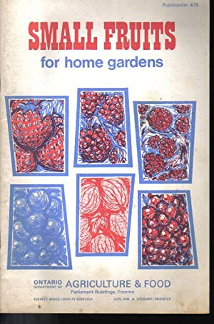 Small Fruits for Home Gardens, Publication 475