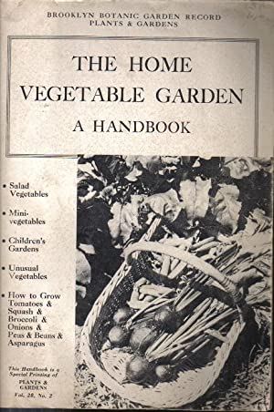 The Home Vegetable Garden, A Handbook, Vol. 28 #2