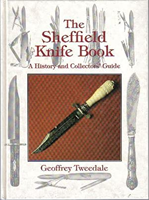 The Sheffield Knife Book, A History and: Geoffrey Tweedale