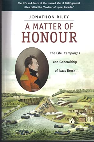 A Matter of Honour, The Life, Campaigns: Jonathon Riley