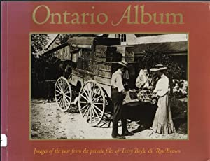 Ontario Album, Images of the Past from the Private Files of Terry Boyle and Ron Brown