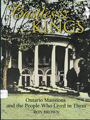 Castles and Kings, Ontario Mansions and People Who Lived in Them