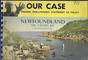 Newfoundland, The Fortress Isle, Our Case: Premier Smallwood's Statement of Policy