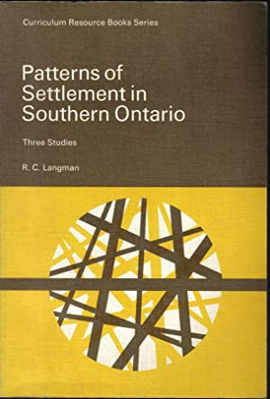 Patterns of Settlement in Southern Ontario, Three Studies