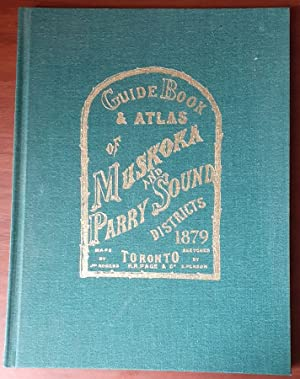 Guide Book and Atlas of Muskoka and Parry Sound Districts 1879.