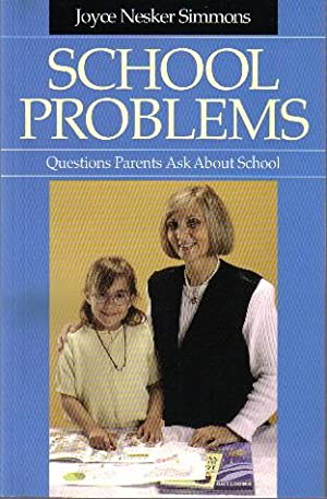 School Problems, Questions Parents Ask About School (