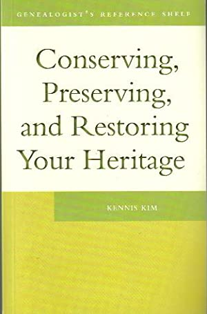 Conserving, Preserving and Restoring Your Heritage, A Professional's Advice