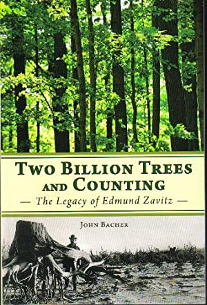 Two Billion Trees and Counting, The Legacy of Edmund Zavitz