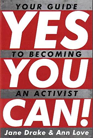 Yes You Can!, Your Guide to Becoming an Activist