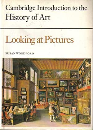 Looking at Pictures, Cambridge Introduction to the History of Art