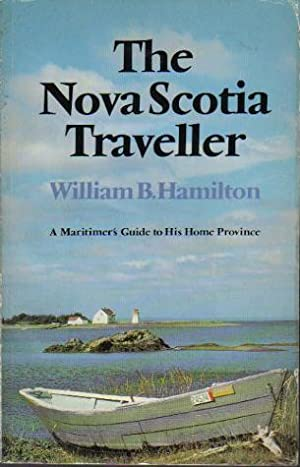 The Nova Scotia Traveller a Maritimer's Guide to His Home Province