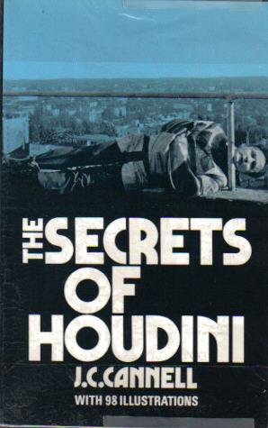 The Secrets of Houdini, with 98 Illustrations