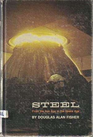 Steel, from the Iron Age to the Space Age