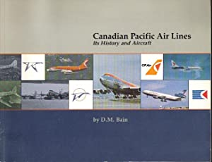 Canadian Pacific Air Lines, Its History and Aircraft