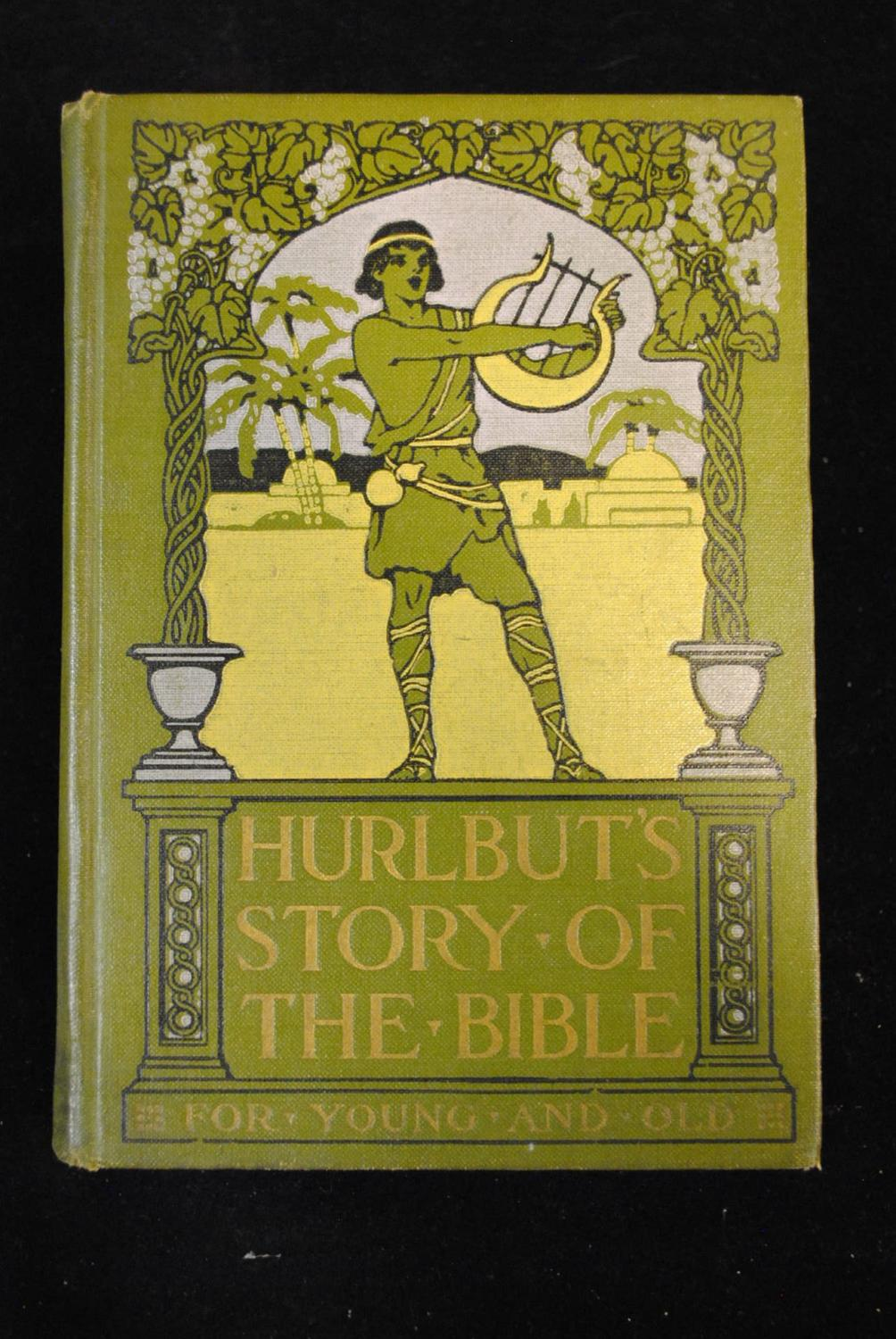 HURLBUT'S STORY OF THE BIBLE, SELF PRONOUNCING: The Complete Bible Story,  running From Genesis to Revelation, Told in the Simple Language of To-day  for Young and Old. One Hundred and Sixty-eight Stories