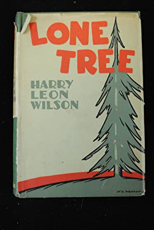 LONE TREE: Wilson, Harry Leon.