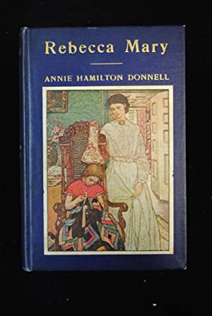 REBECCA MARY. With Illustrations by Elizabeth Shippen: Donnell, Annie Hamilton.