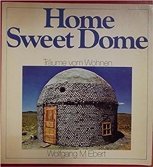 Home Sweet Dome. Träume vom Wohnen