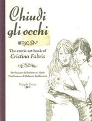 Chiudi gli occhi-The art of Cristina Fabris: Cristina Fabris
