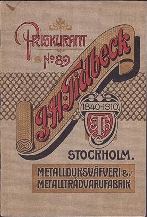 Priskurant från J. H. Tidbeck, Stockholm. Metallduksväfveri: Tidbeck, J H