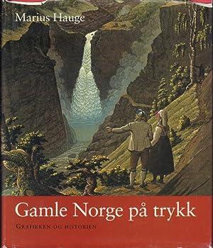 Gamle Norge på trykk. Grafikken og historien.: Hauge, Marius